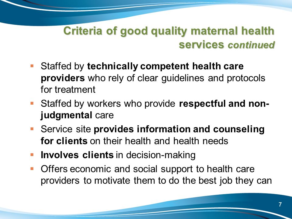 Criteria of good quality maternal health services continued