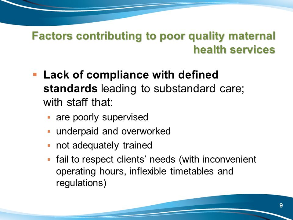 Factors contributing to poor quality maternal health services