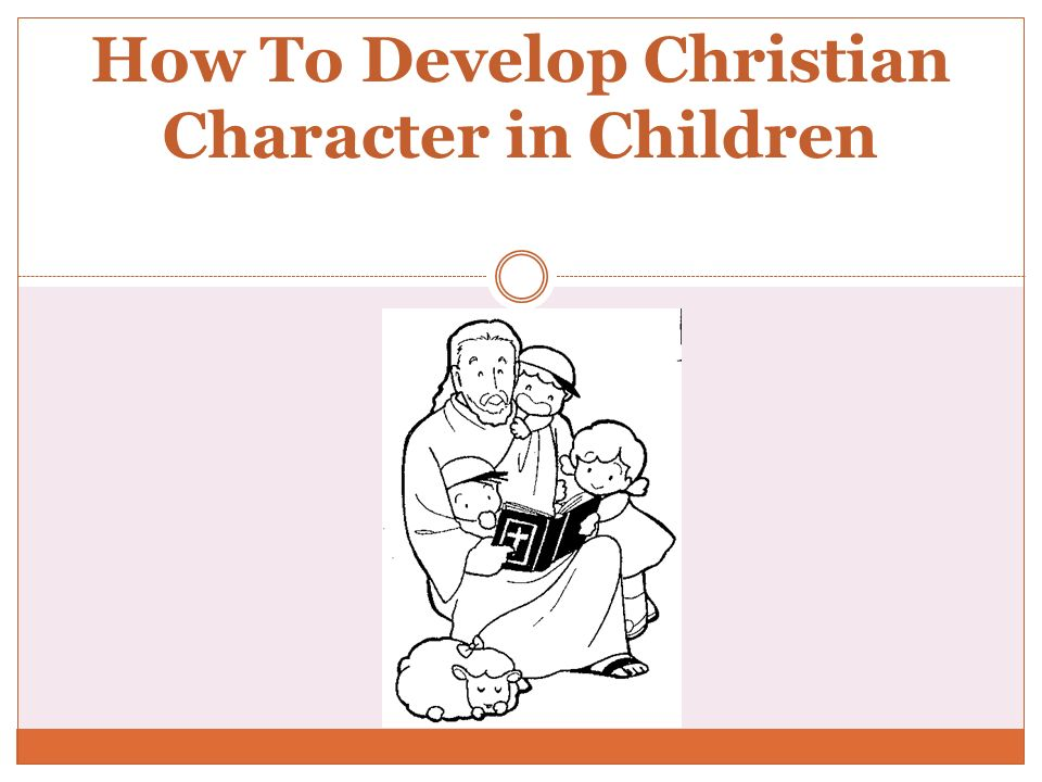 How To Develop Christian Character in Children