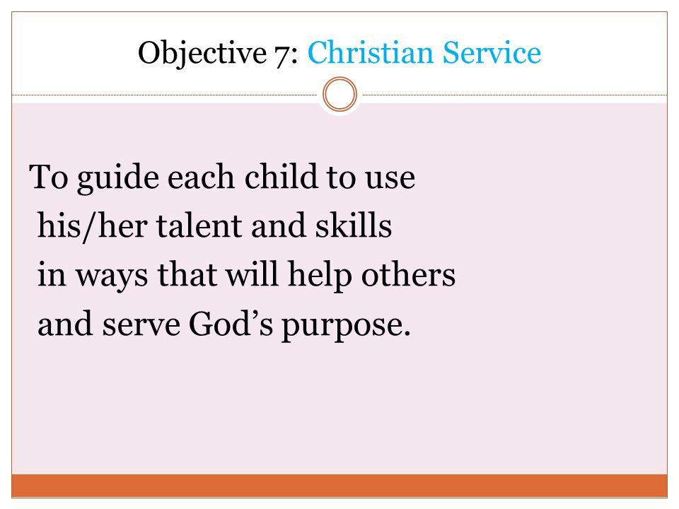 Objective 7: Christian Service