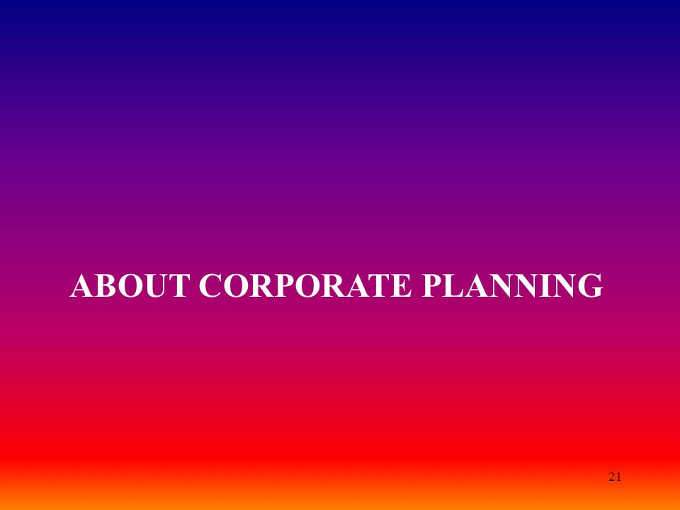 ABOUT CORPORATE PLANNING