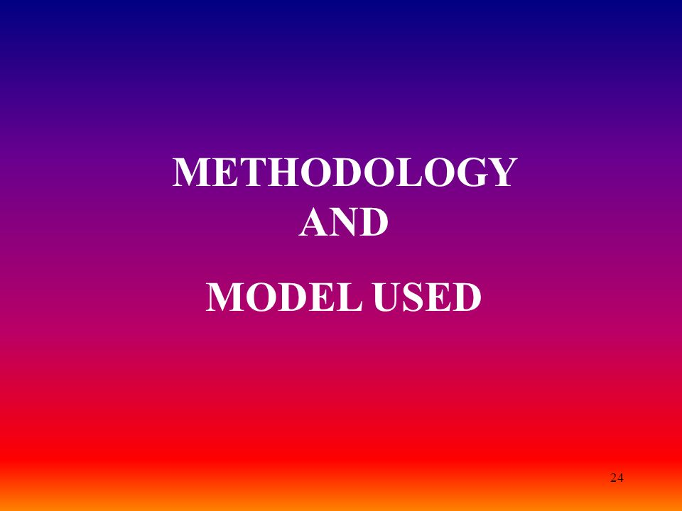 METHODOLOGY AND MODEL USED