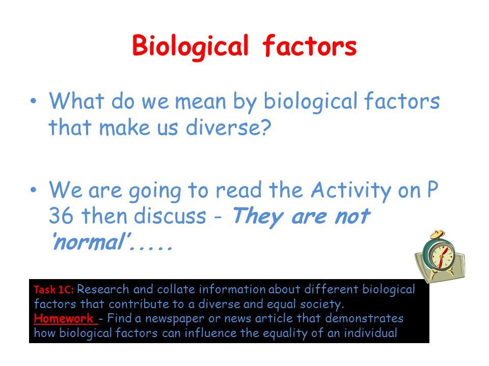 Biological factors What do we mean by biological factors that make us diverse