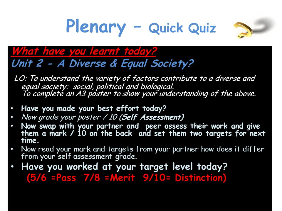 Plenary – Quick Quiz What have you learnt today Unit 2 - A Diverse & Equal Society