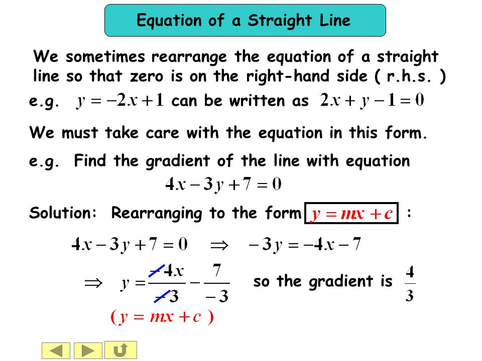 We sometimes rearrange the equation of a straight line so that zero is on the right-hand side ( r.h.s. )
