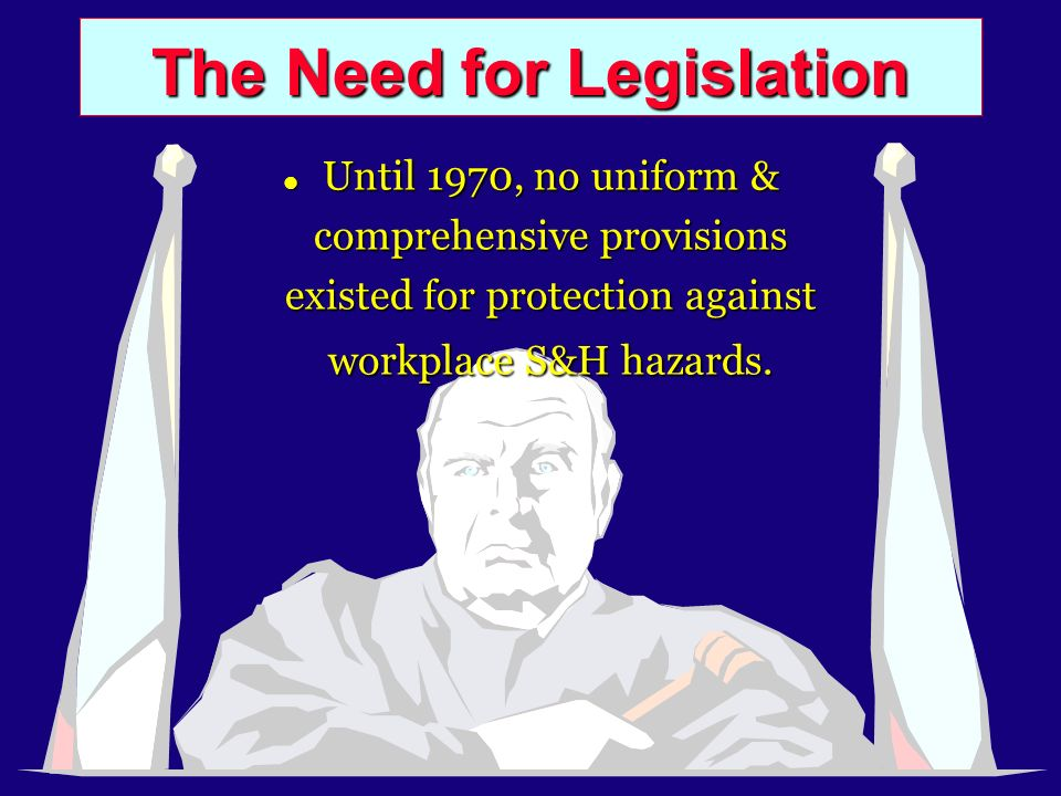 The Need for Legislation