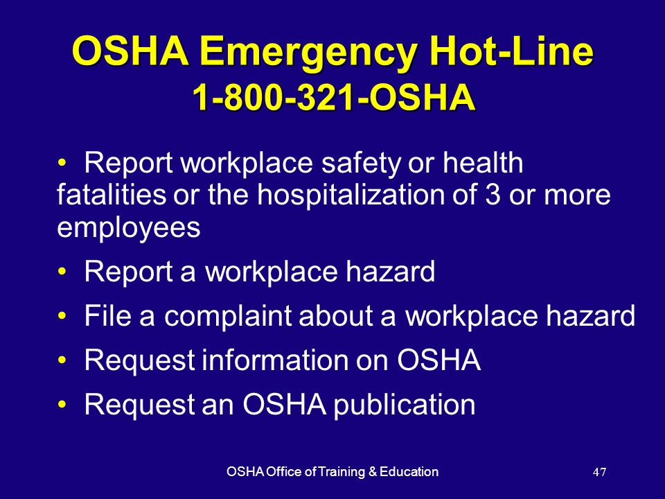 OSHA Emergency Hot-Line 1-800-321-OSHA
