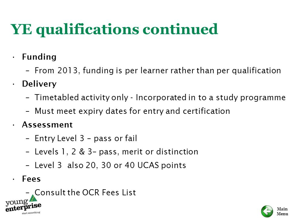 YE qualifications continued