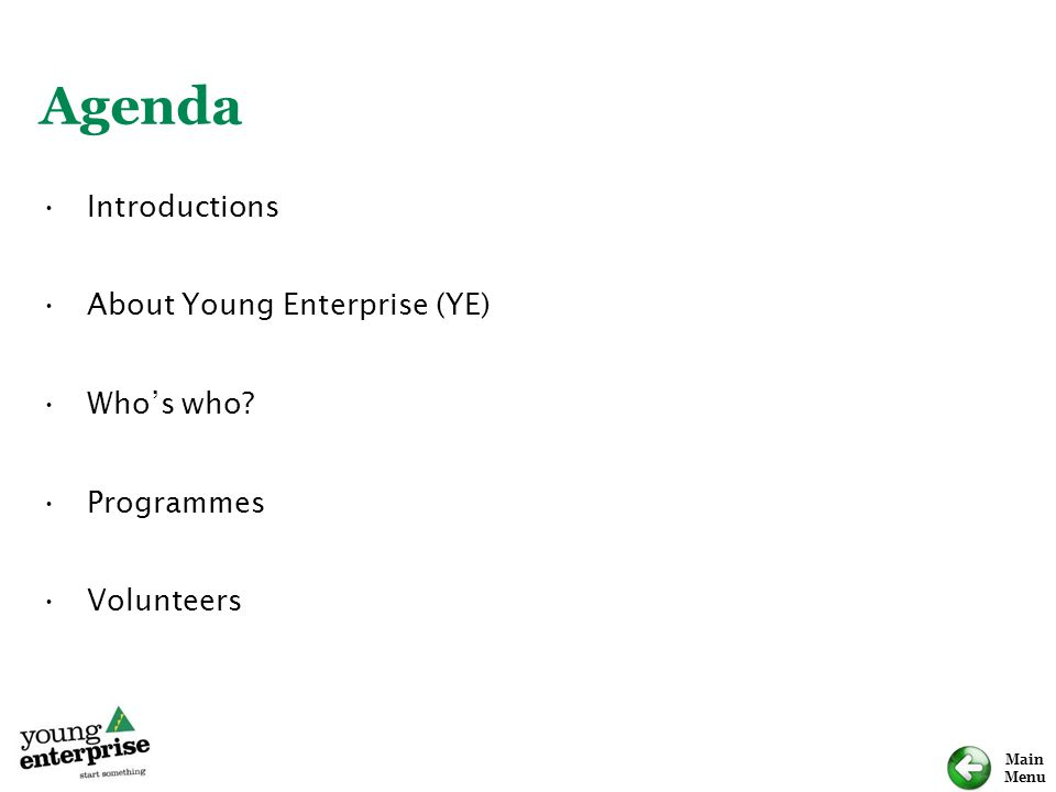 Agenda Introductions About Young Enterprise (YE) Who's who Programmes