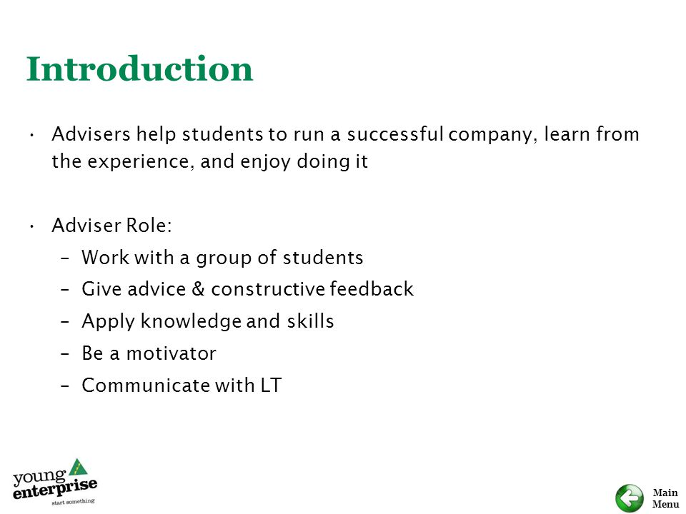 Introduction Advisers help students to run a successful company, learn from the experience, and enjoy doing it.