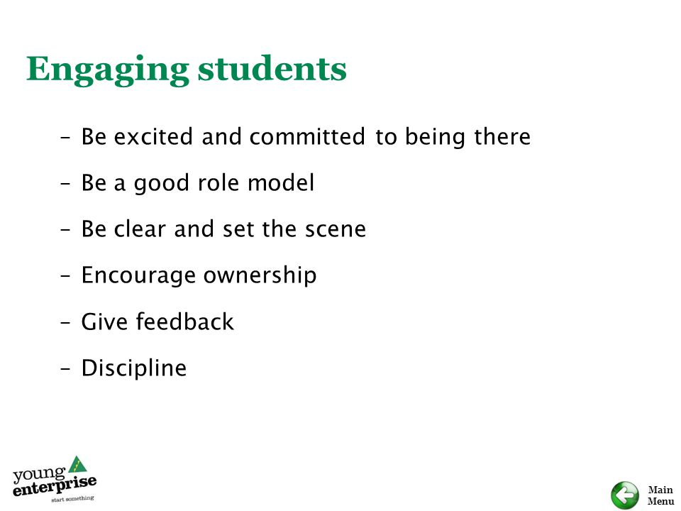 Engaging students Be excited and committed to being there