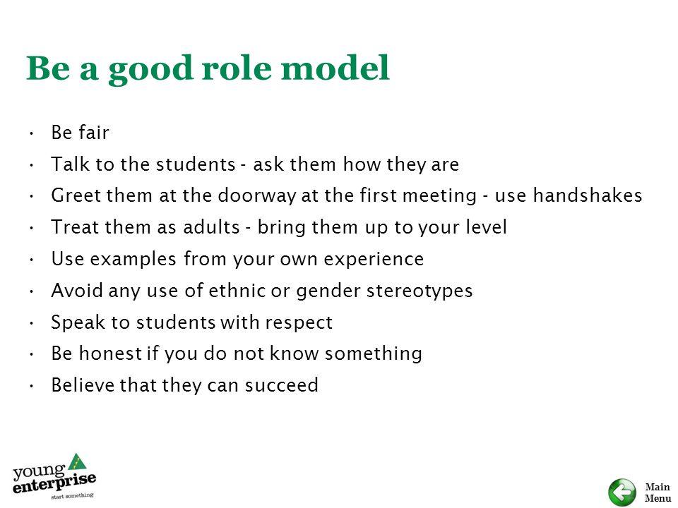 Be a good role model Be fair