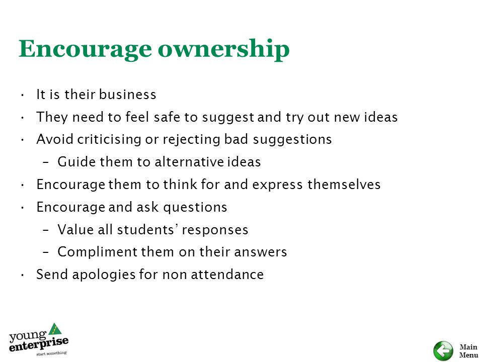 Encourage ownership It is their business