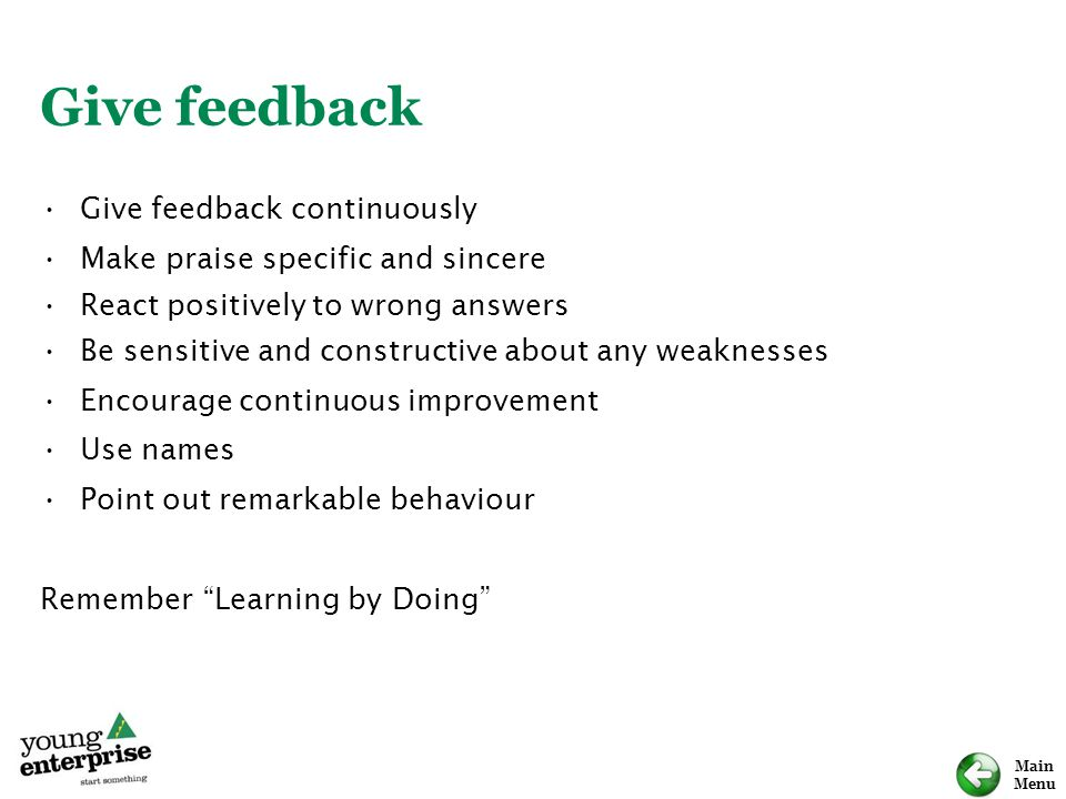 Give feedback Give feedback continuously