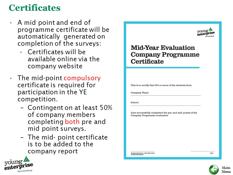 Certificates A mid point and end of programme certificate will be automatically generated on completion of the surveys: