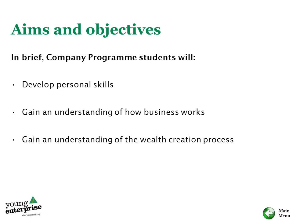 Aims and objectives In brief, Company Programme students will: