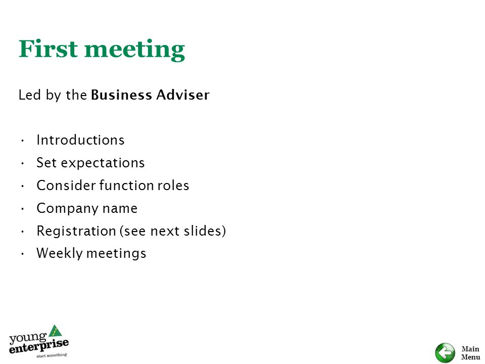 First meeting Led by the Business Adviser Introductions