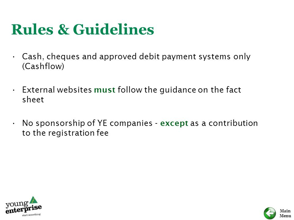 Rules & Guidelines Cash, cheques and approved debit payment systems only (Cashflow) External websites must follow the guidance on the fact sheet.