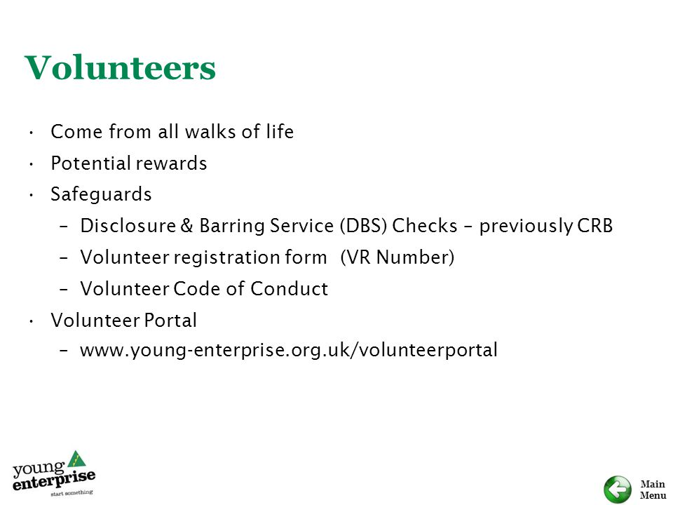 Volunteers Come from all walks of life Potential rewards Safeguards