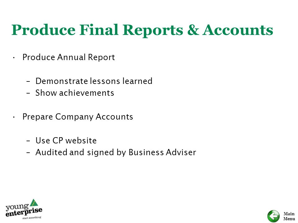 Produce Final Reports & Accounts