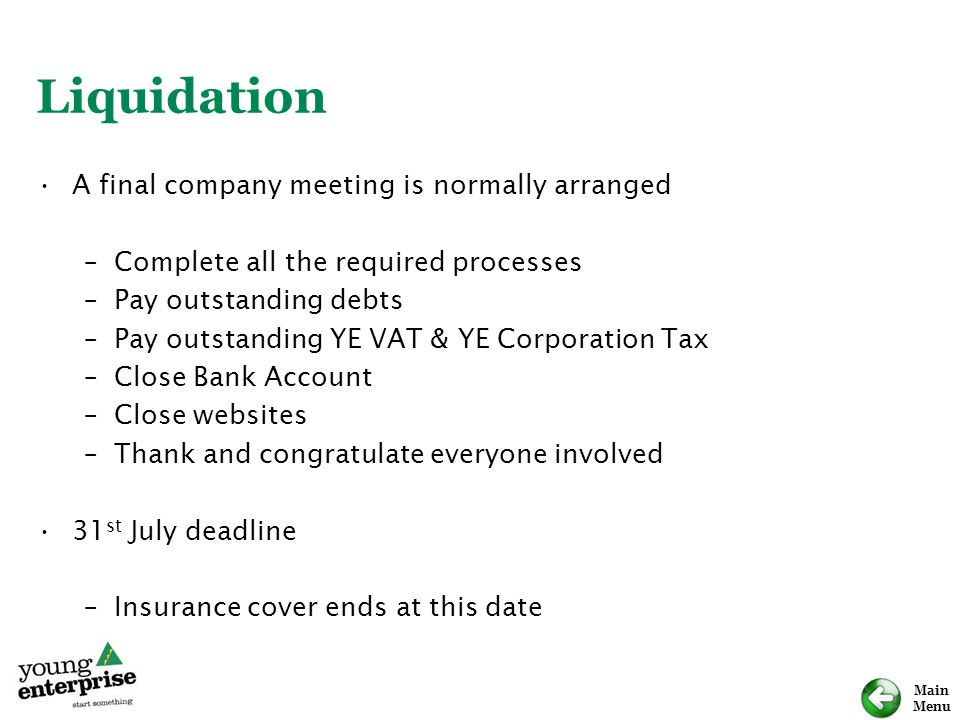 Liquidation A final company meeting is normally arranged