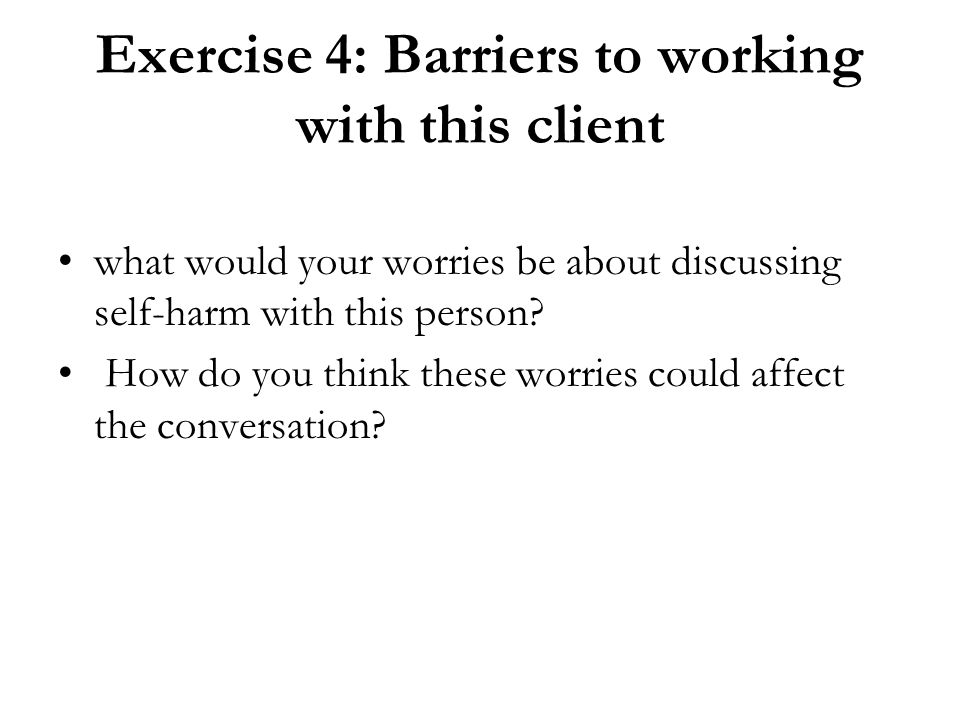 Exercise 4: Barriers to working with this client