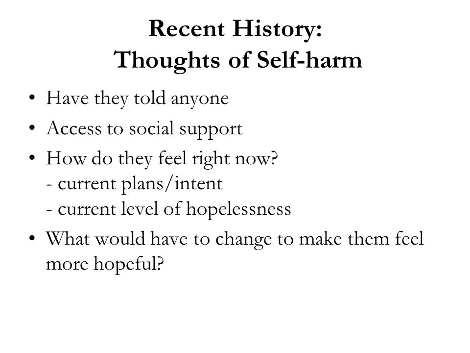 Recent History: Thoughts of Self-harm