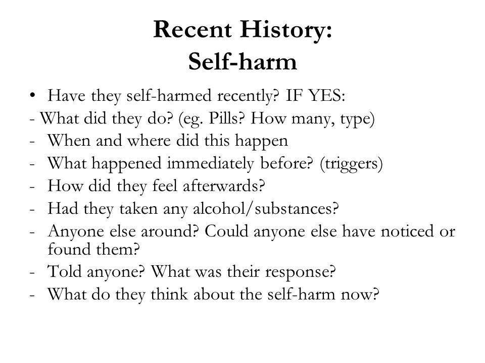 Recent History: Self-harm