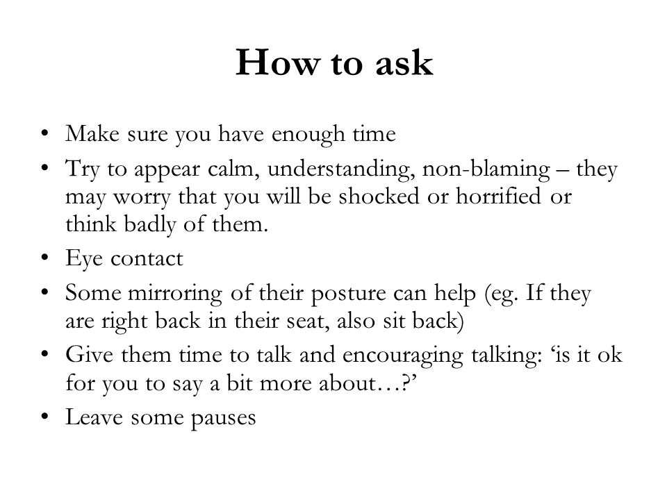 How to ask Make sure you have enough time