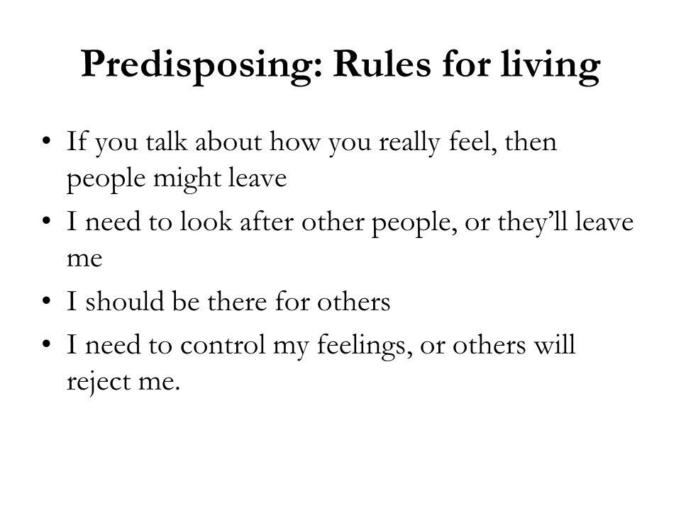 Predisposing: Rules for living