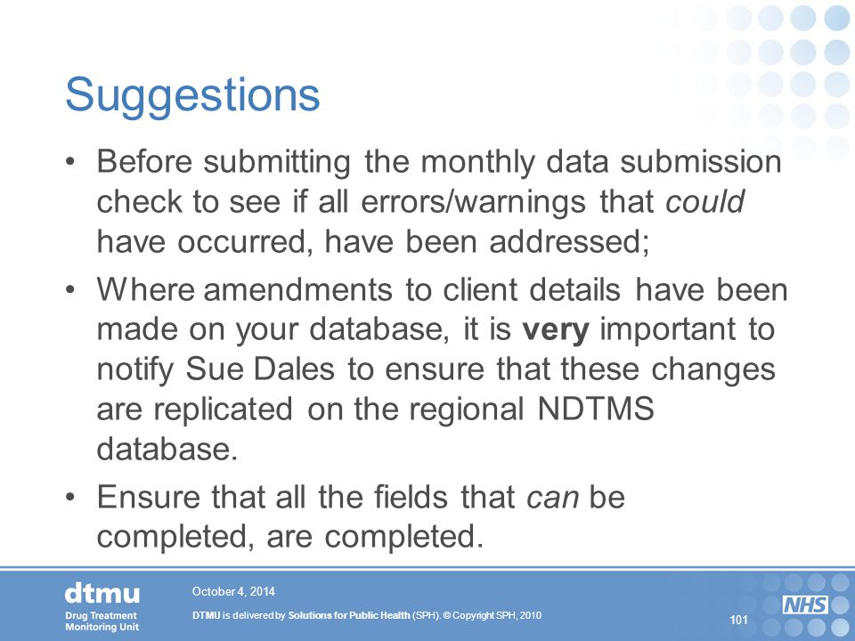 Suggestions Before submitting the monthly data submission check to see if all errors/warnings that could have occurred' have been addressed;