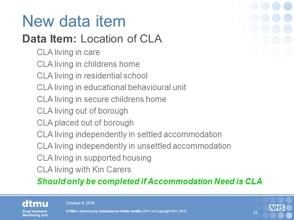 New data item Data Item: Location of CLA CLA living in care