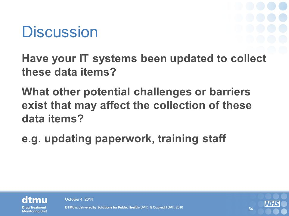 Discussion Have your IT systems been updated to collect these data items