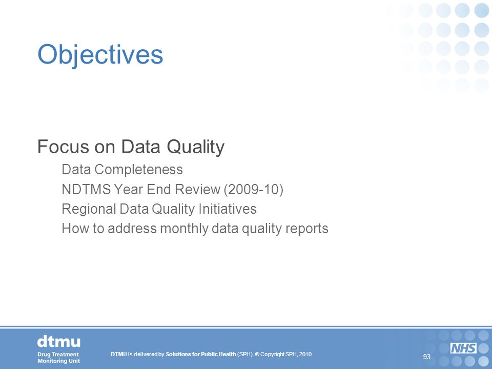 Objectives Focus on Data Quality Data Completeness