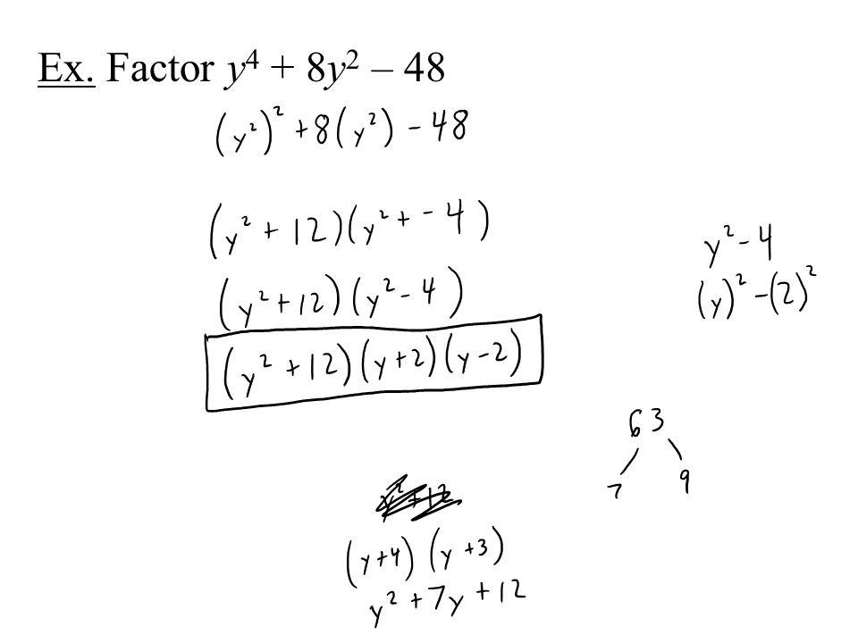 Ex. Factor y4 + 8y2 – 48