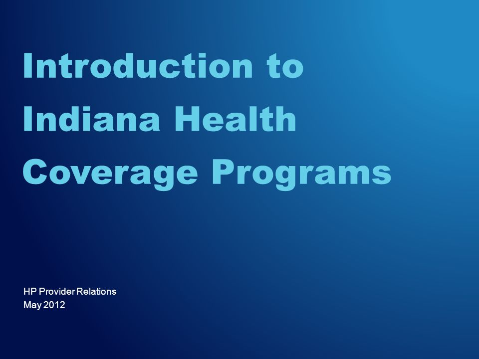 Introduction to Indiana Health Coverage Programs