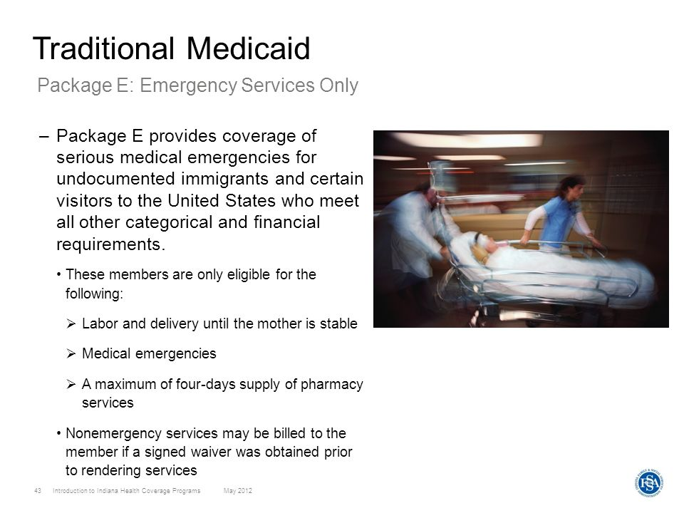Traditional Medicaid Package E: Emergency Services Only