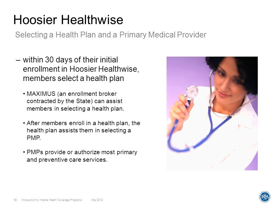 Hoosier Healthwise Selecting a Health Plan and a Primary Medical Provider.