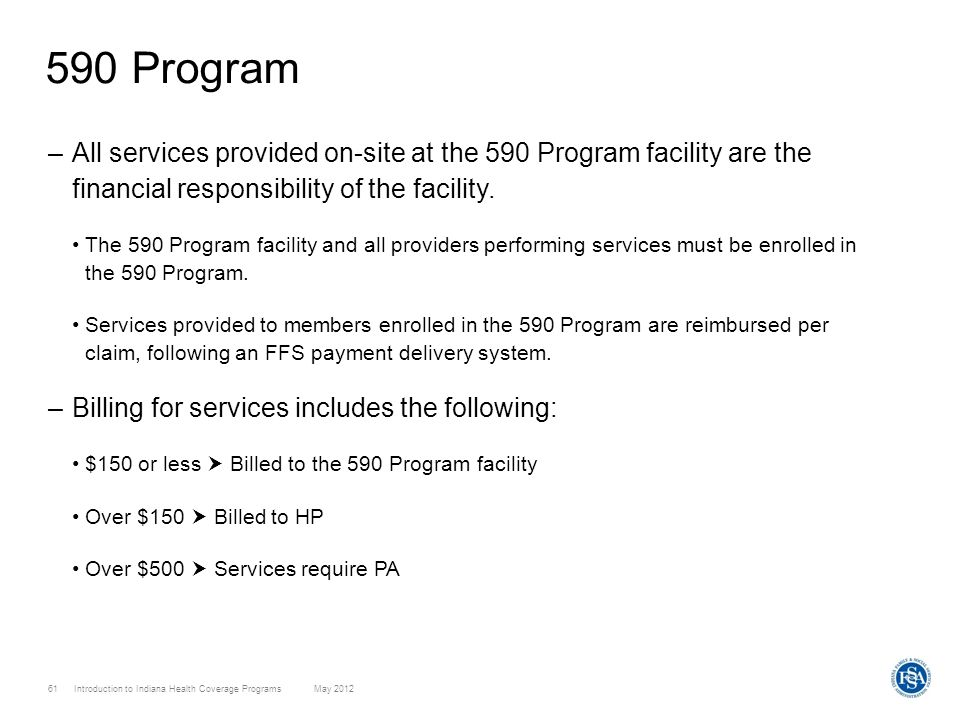 590 Program All services provided on-site at the 590 Program facility are the financial responsibility of the facility.