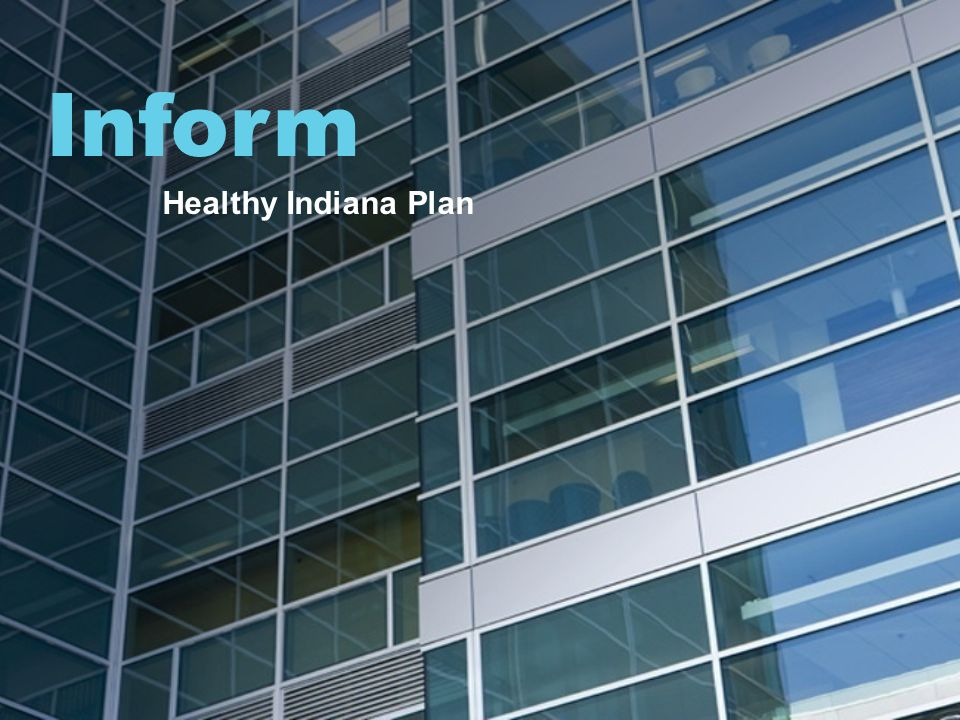 Inform Healthy Indiana Plan