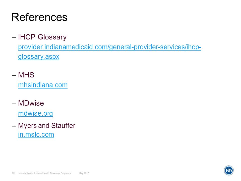 References IHCP Glossary provider.indianamedicaid.com/general-provider-services/ihcp- glossary.aspx.