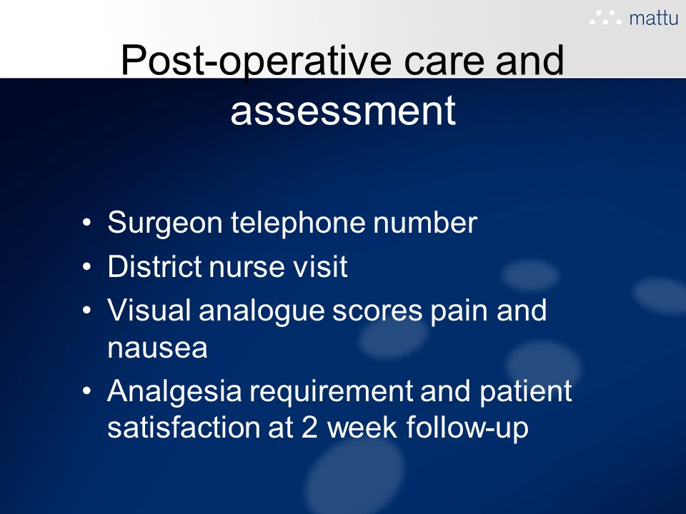 Post-operative care and assessment