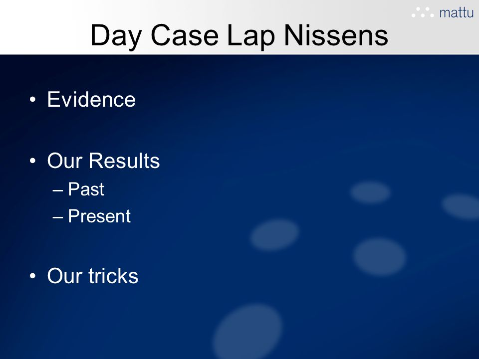 Day Case Lap Nissens Evidence Our Results Past Present Our tricks