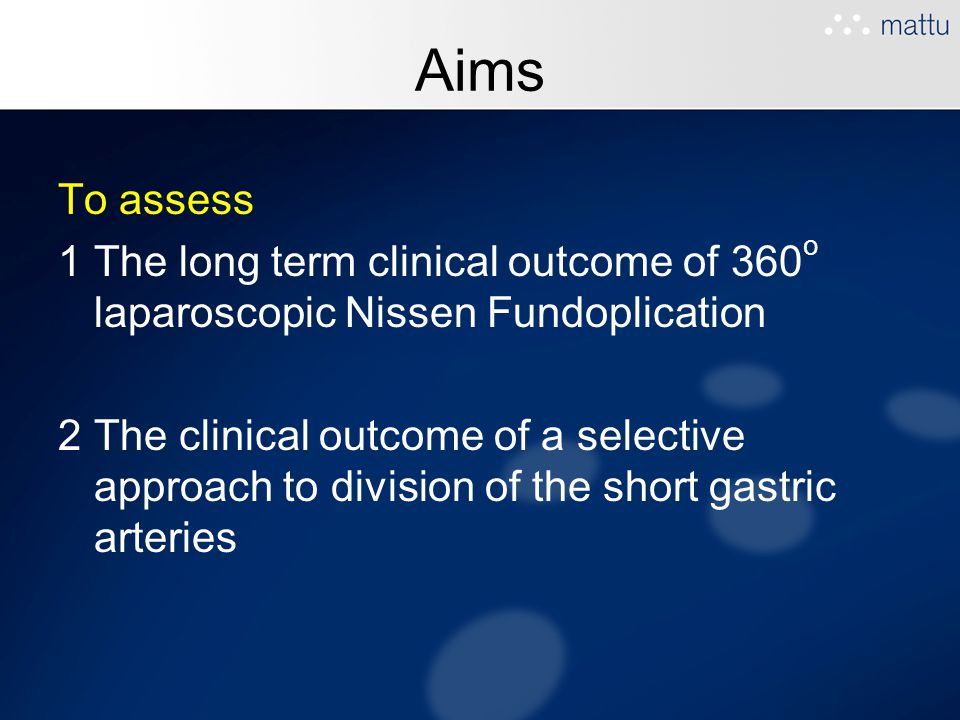 Aims To assess. The long term clinical outcome of 360o laparoscopic Nissen Fundoplication.
