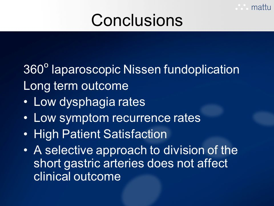 Conclusions 360o laparoscopic Nissen fundoplication Long term outcome