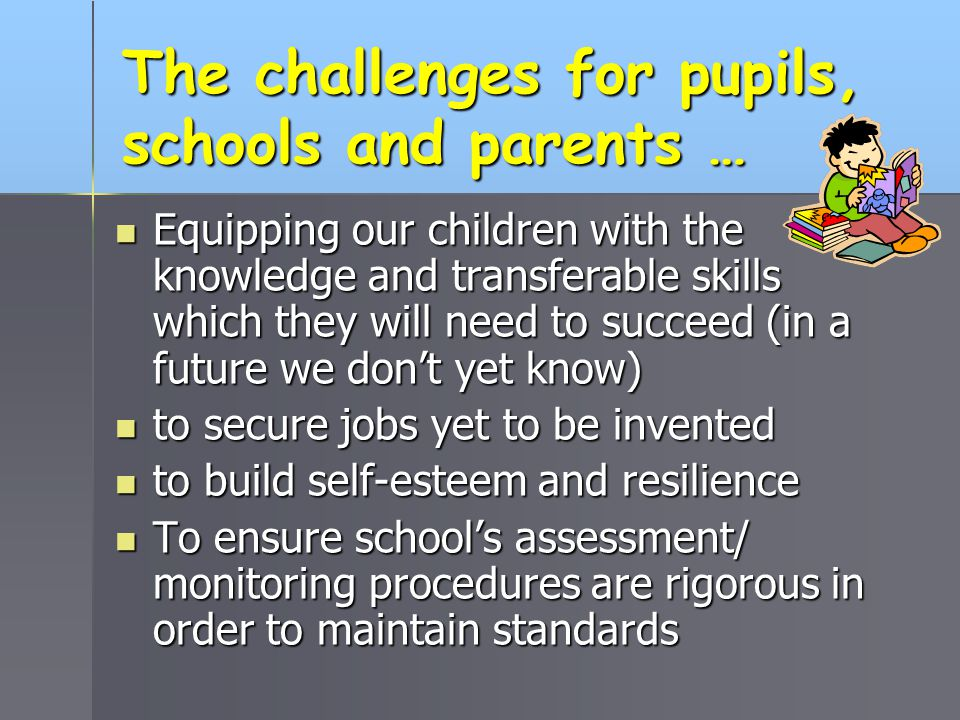The challenges for pupils, schools and parents …