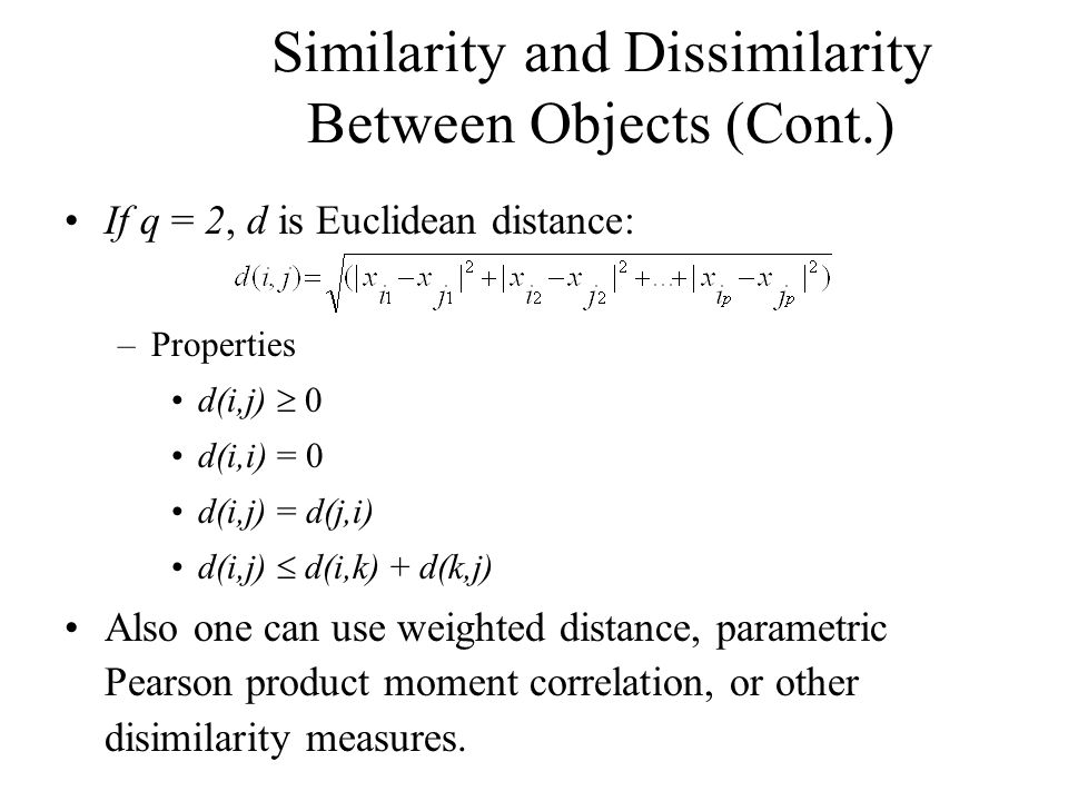 Similarity and Dissimilarity Between Objects (Cont.)