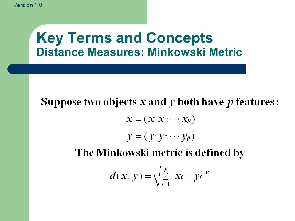 Key Terms and Concepts Distance Measures: Minkowski Metric