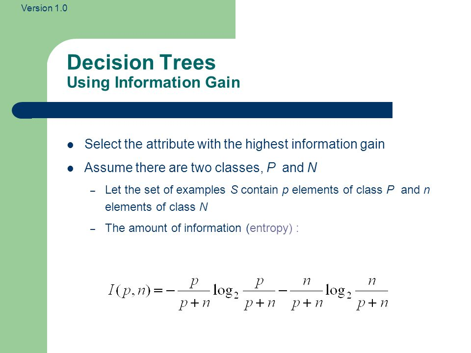 Decision Trees Using Information Gain