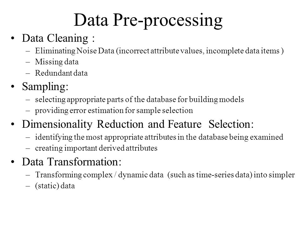 Data Pre-processing Data Cleaning : Sampling: